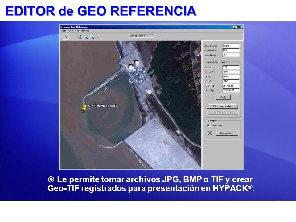EDITOR de GEO REFERENCIA Le permite tomar archivos JPG, BMP o TIF y crear Geo-TIF registrados para presentación en HYPACK ®.