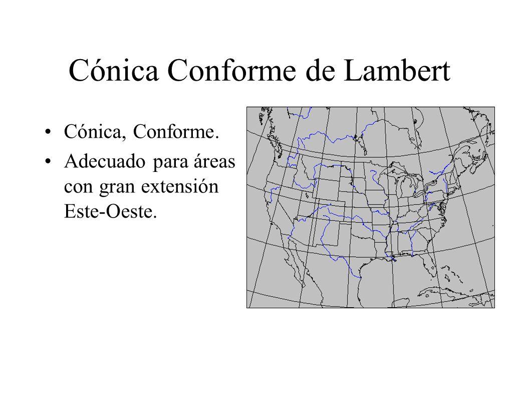 Cónica Conforme de Lambert Cónica, Conforme. Adecuado para áreas con gran extensión Este-Oeste.