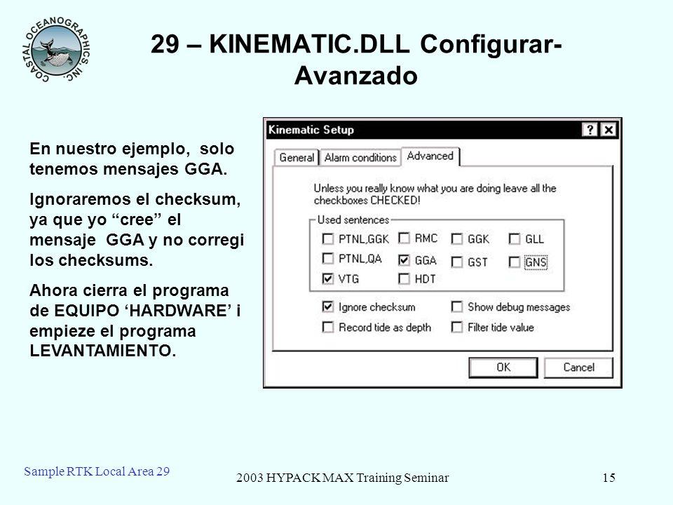 2003 HYPACK MAX Training Seminar15 Sample RTK Local Area 29 29 – KINEMATIC.DLL Configurar- Avanzado En nuestro ejemplo, solo tenemos mensajes GGA. Ign