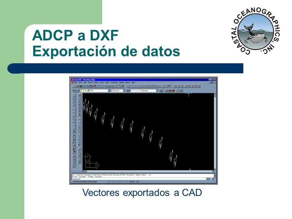 ADCP a DXF Exportación de datos Vectores exportados a CAD