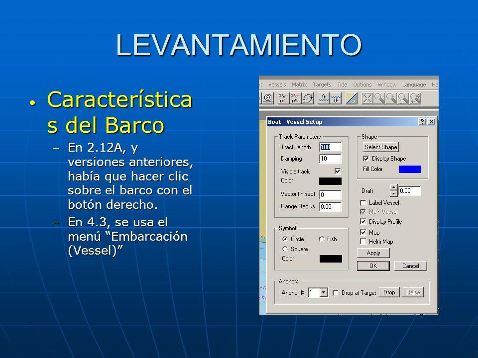 LEVANTAMIENTO Característica s del Barco Característica s del Barco En 2.12A, y versiones anteriores, había que hacer clic sobre el barco con el botón
