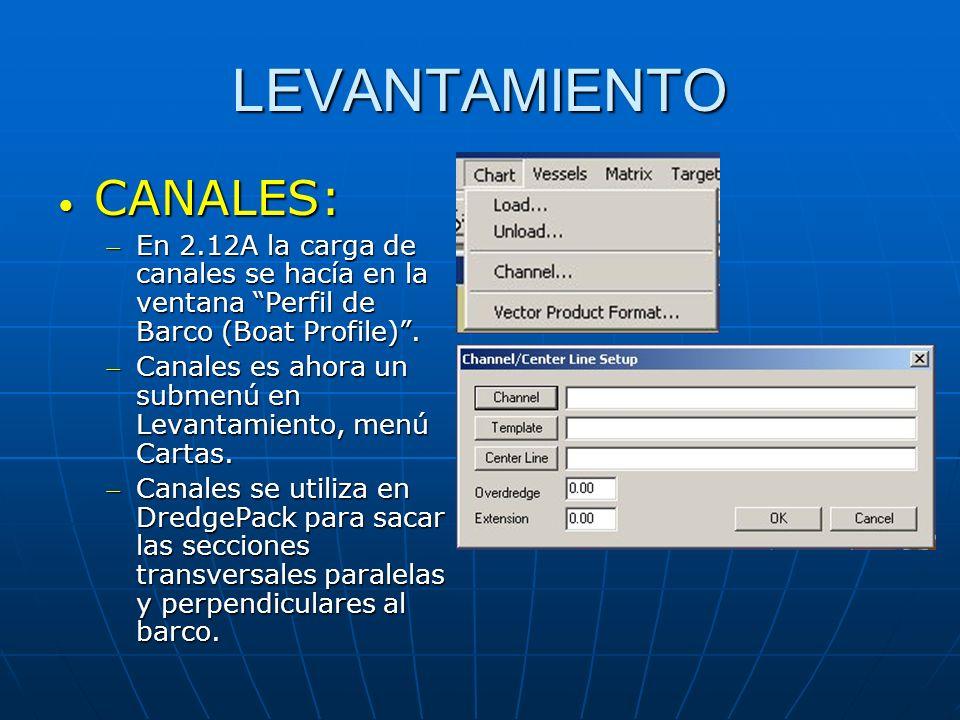 LEVANTAMIENTO CANALES: CANALES: En 2.12A la carga de canales se hacía en la ventana Perfil de Barco (Boat Profile).En 2.12A la carga de canales se hac