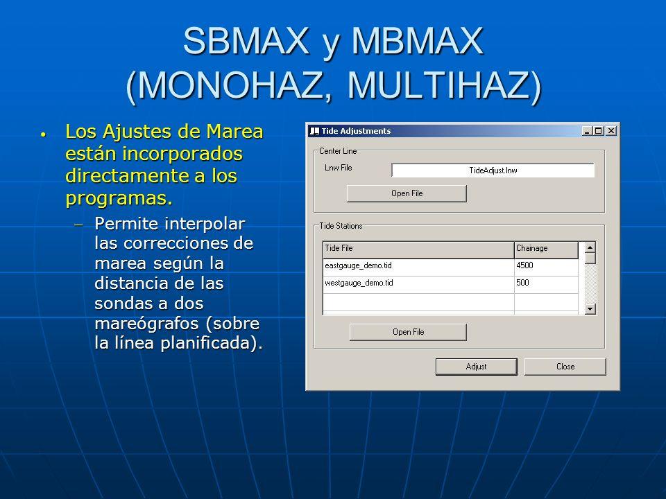 SBMAX y MBMAX (MONOHAZ, MULTIHAZ) Los Ajustes de Marea están incorporados directamente a los programas. Los Ajustes de Marea están incorporados direct