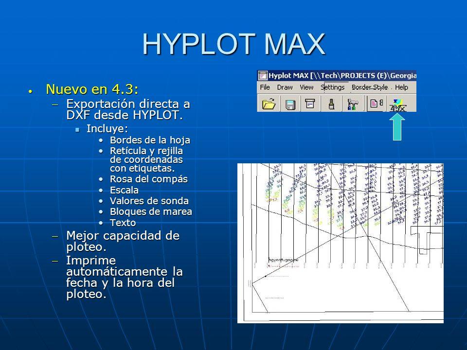 HYPLOT MAX Nuevo en 4.3: Nuevo en 4.3: Exportación directa a DXF desde HYPLOT.Exportación directa a DXF desde HYPLOT. Incluye: Incluye: Bordes de la h