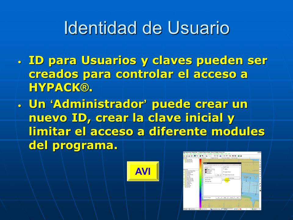 Identidad de Usuario ID para Usuarios y claves pueden ser creados para controlar el acceso a HYPACK ®. ID para Usuarios y claves pueden ser creados pa