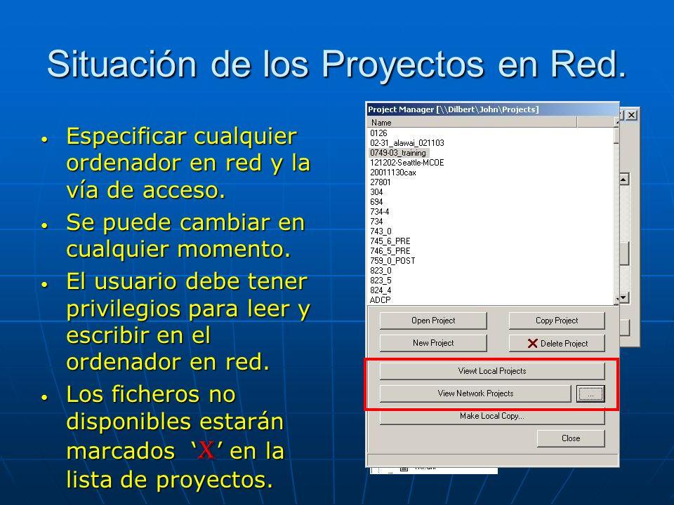 Situación de los Proyectos en Red. Especificar cualquier ordenador en red y la vía de acceso. Especificar cualquier ordenador en red y la vía de acces