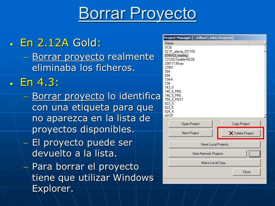Borrar Proyecto En 2.12A Gold: En 2.12A Gold: Borrar proyecto realmente eliminaba los ficheros.Borrar proyecto realmente eliminaba los ficheros. En 4.