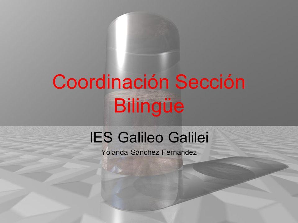 Coordinación Sección Bilingüe IES Galileo Galilei Yolanda Sánchez Fernández