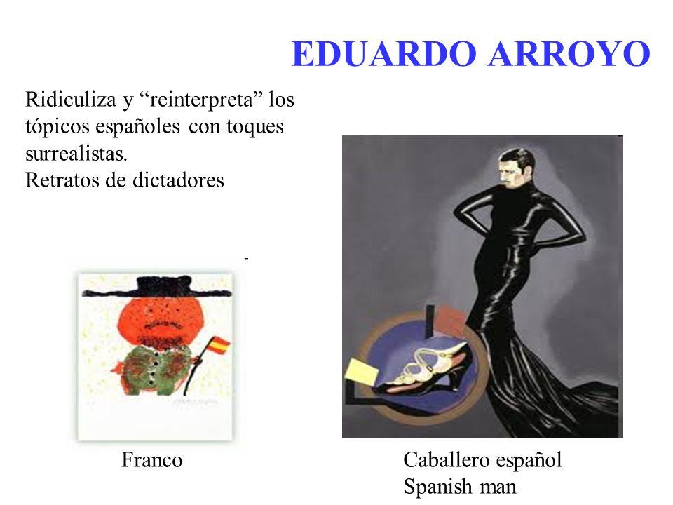 Ridiculiza y reinterpreta los tópicos españoles con toques surrealistas.