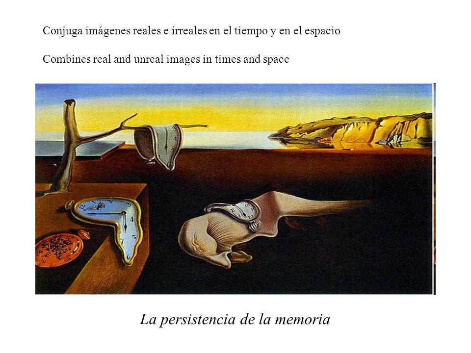 La persistencia de la memoria Conjuga imágenes reales e irreales en el tiempo y en el espacio Combines real and unreal images in times and space