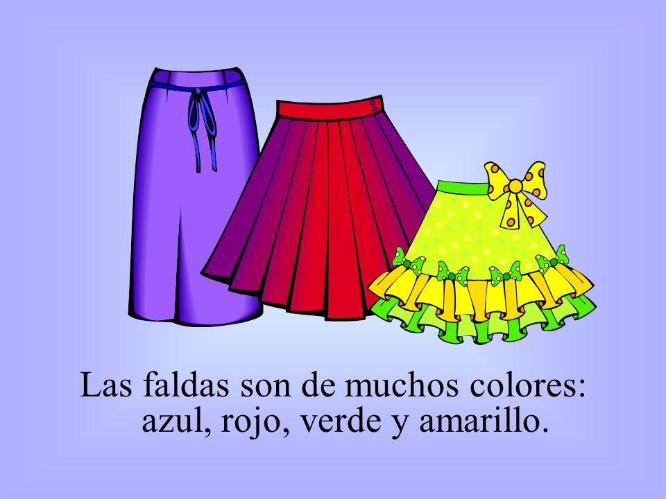Las faldas son de muchos colores: azul, rojo, verde y amarillo.