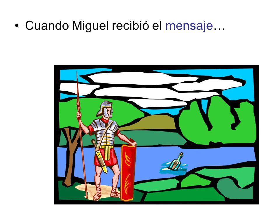 Cuando Miguel recibió el mensaje…