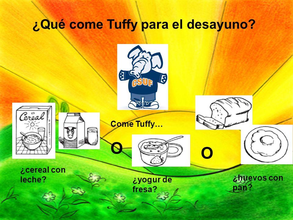 ¿Qué come Tuffy para el desayuno? Come Tuffy… ¿cereal con leche? O ¿yogur de fresa? O ¿huevos con pan?