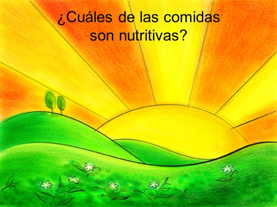 ¿Cuáles de las comidas no son nutritivas?