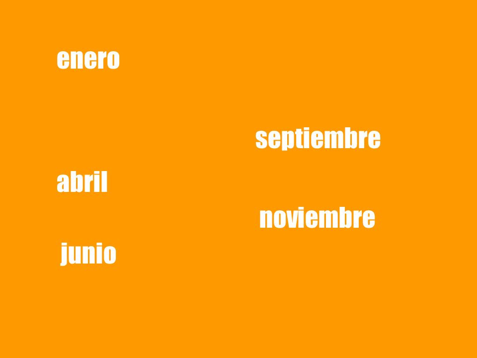 enero abril junio septiembre noviembre
