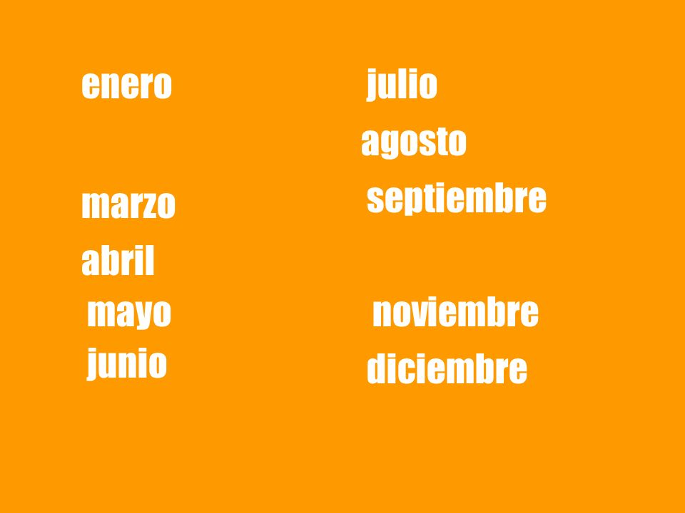 enero marzo abril mayo junio julio agosto septiembre noviembre diciembre