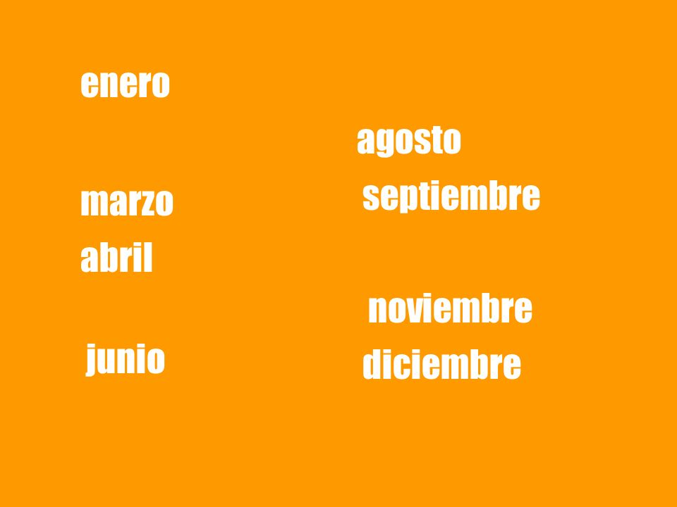 enero marzo abril junio agosto septiembre noviembre diciembre