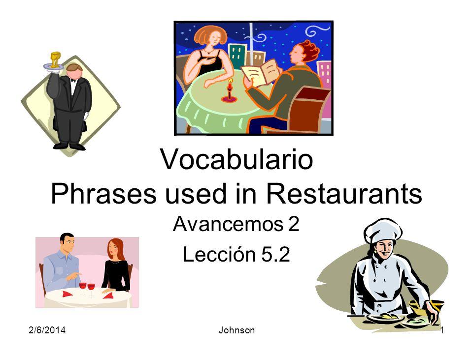 2/6/2014Johnson2 José Luis y Beatriz trabajan en un restaurante nuevo en Sevilla, España.
