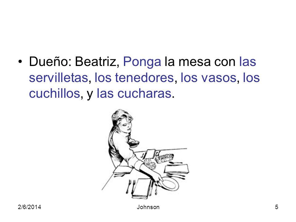 2/6/2014Johnson6 Dueño: José Luis, ¿Qué les dice a los clientes al entrar al restaurante.