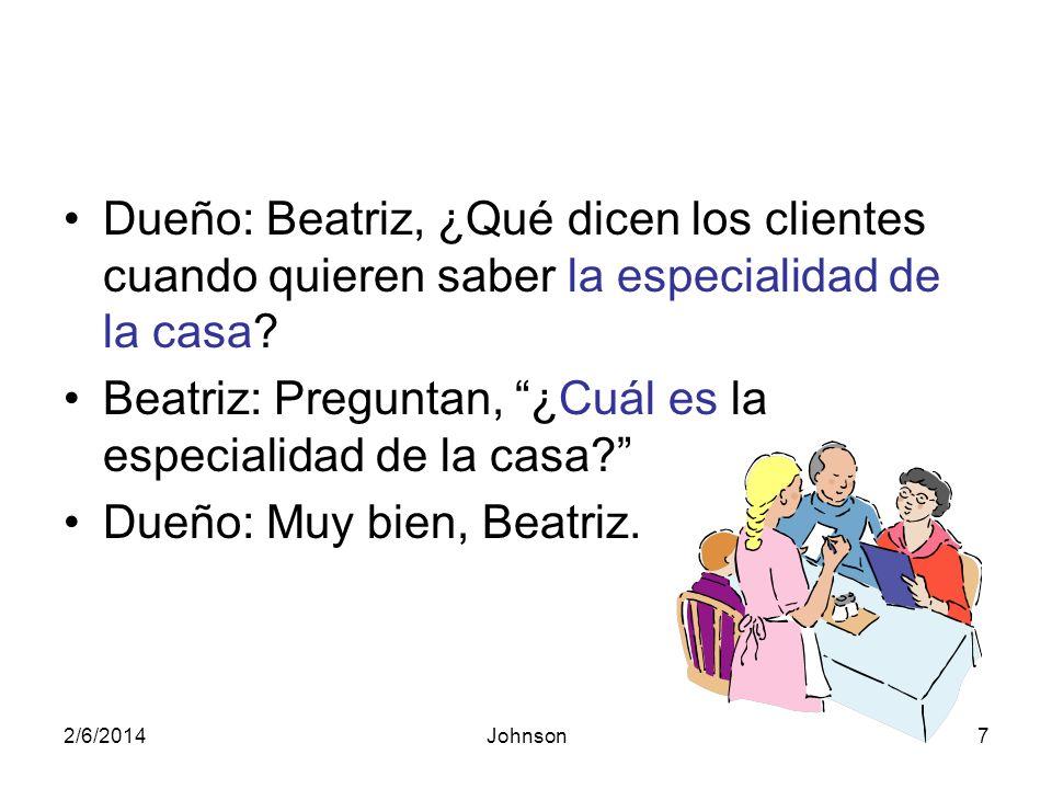 2/6/2014Johnson8 Dueño: José Luis, Si un cliente necesita algo como un tenedor o más té, ¿Qué dice.