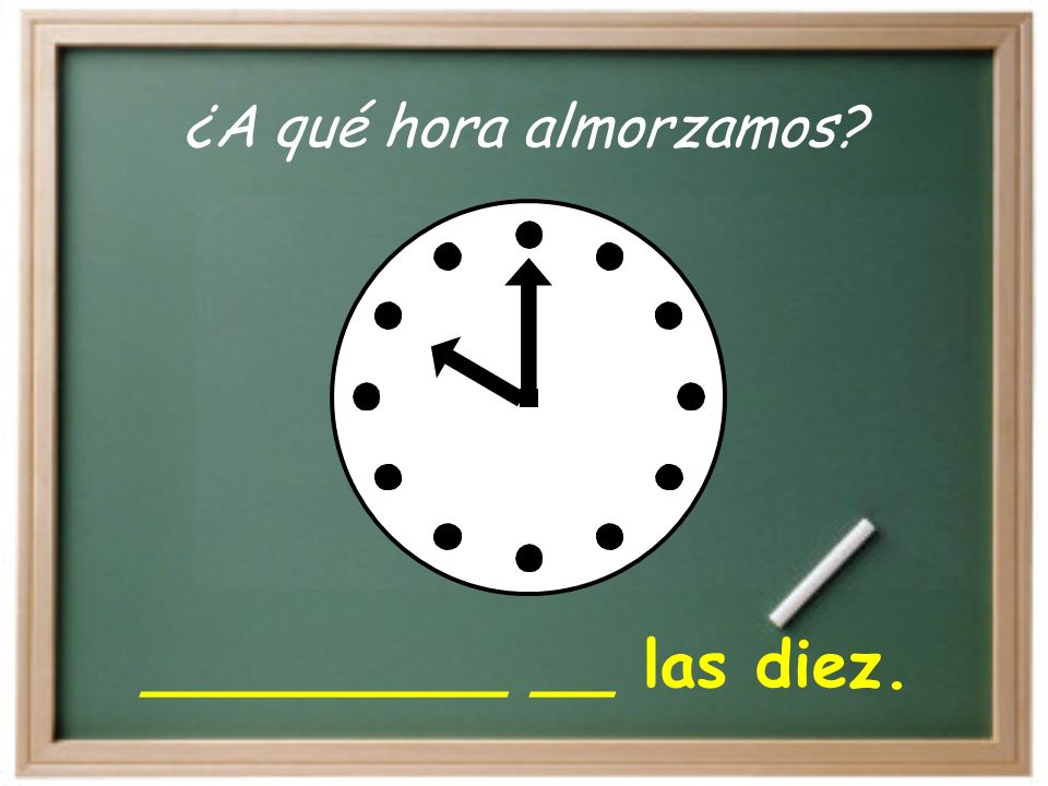 At… A las… = A la… We can use a __________ verb with to tell ___ what time we do something.