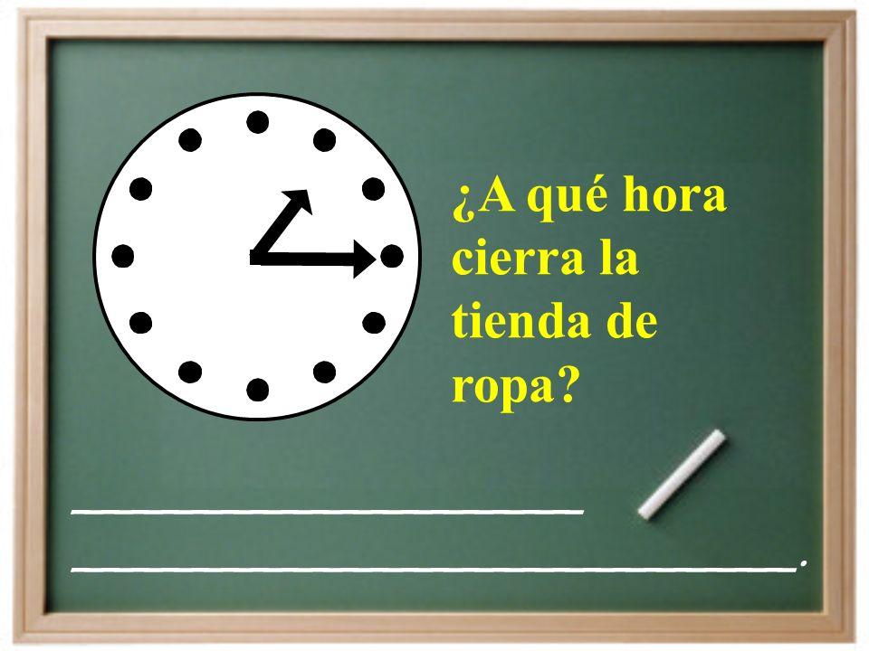 ¿A qué hora vuelves de la escuela ________________________.