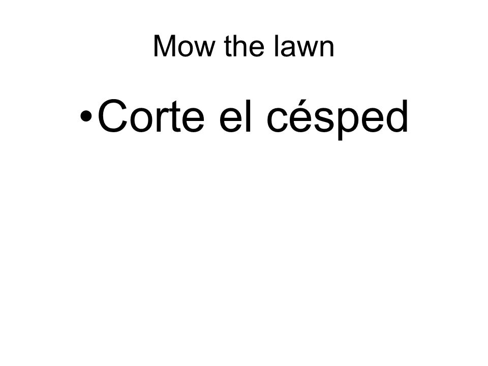 Mow the lawn Corte el césped