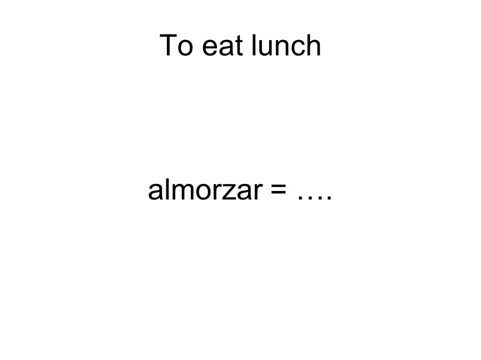 Conjugate almorzar in all its forms. almuerzoalmorzamos almuerzasalmorzáis almuerzaalmuerzan 100 extra pts if in box form and 100 extra pts if they dr