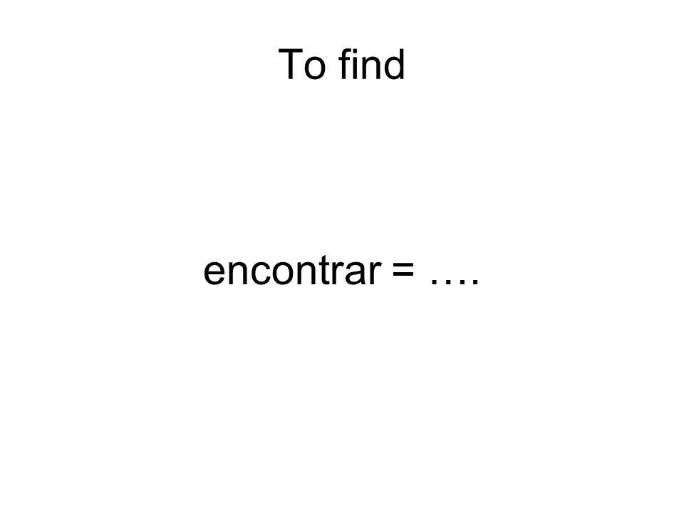 Conjugate encontrar in all its forms. encuentroencontramos encuentrasencontráis encuentraencuentran ¡Lo siento! No extra points this time!