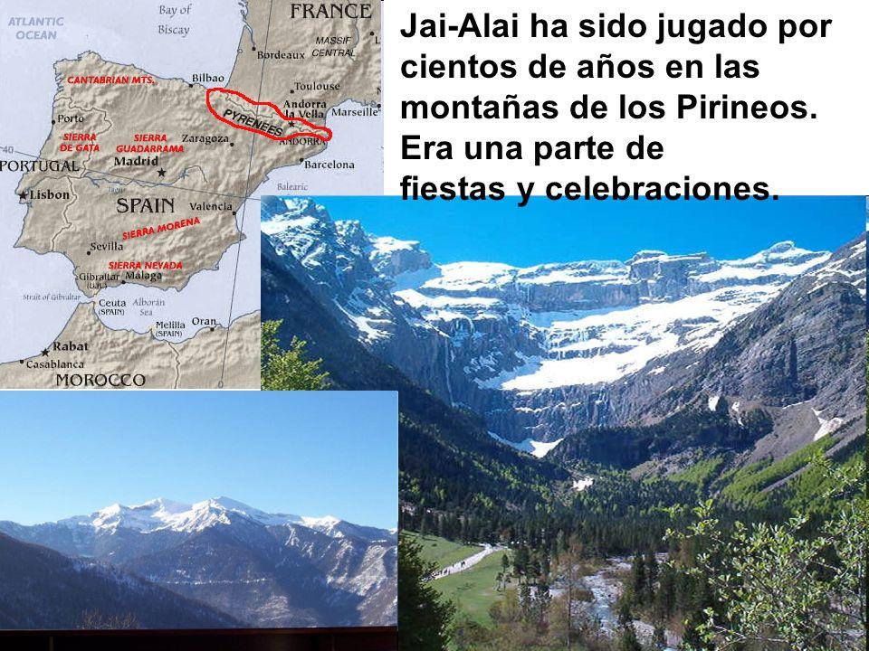 Jai-Alai ha sido jugado por cientos de años en las montañas de los Pirineos.