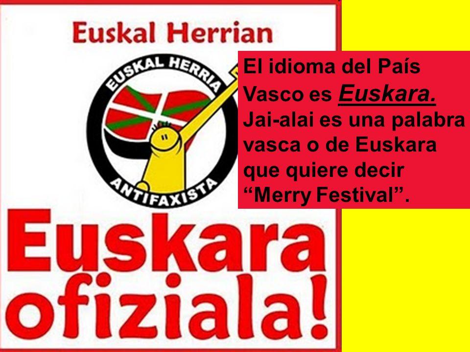 El idioma del País Vasco es Euskara.