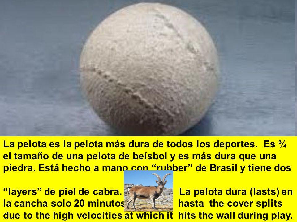 La pelota es la pelota más dura de todos los deportes.