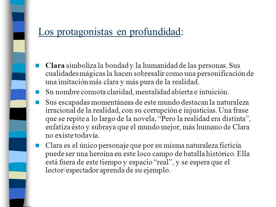 Los protagonistas en profundidad: Clara simboliza la bondad y la humanidad de las personas. Sus cualidades mágicas la hacen sobresalir como una person