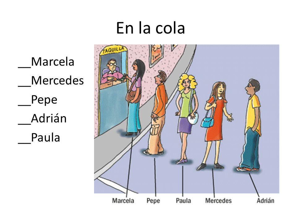 En la cola __Marcela __Mercedes __Pepe __Adrián __Paula