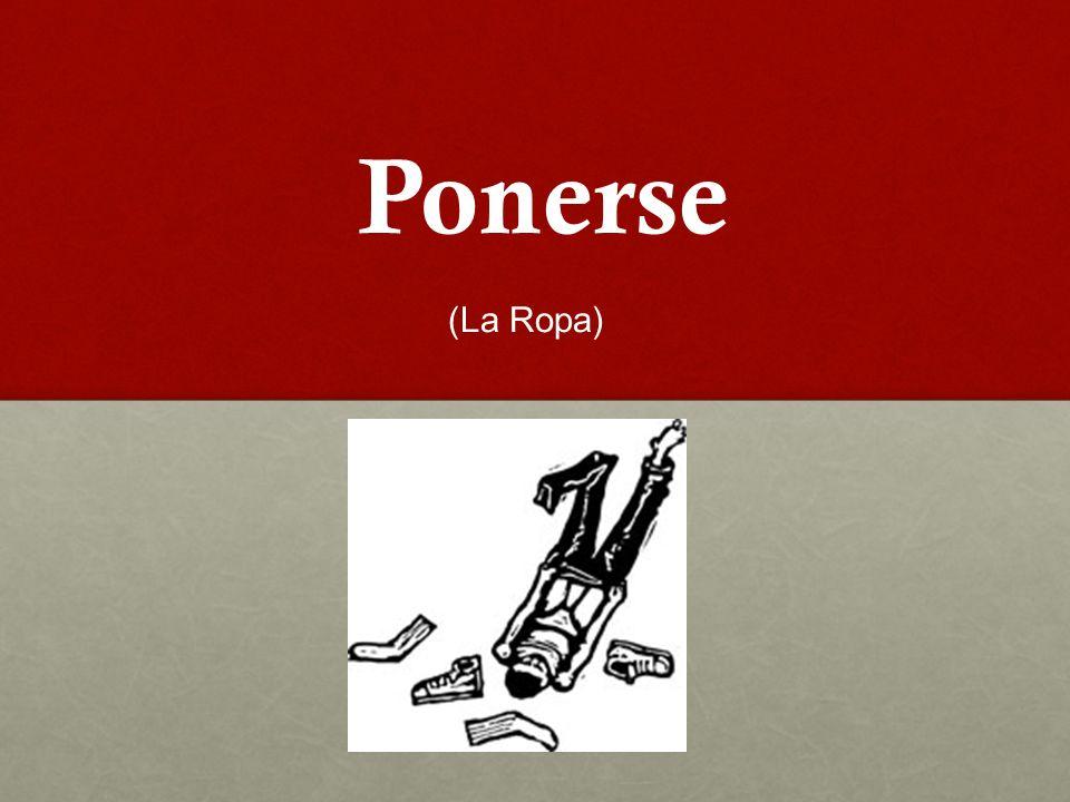 Ponerse (La Ropa)