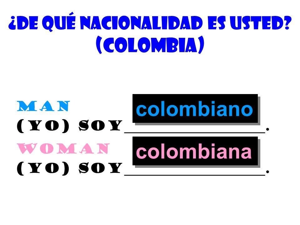 ¿De quÉ nacionalidad es usted? (yo) soy______________________. ¿cuÁl es su nacionalidad? nationality