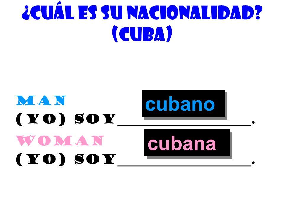 ¿De quÉ nacionalidad es usted? (colombia) man (yo) soy_____________________. colombiano woman (yo) soy_____________________. colombiana