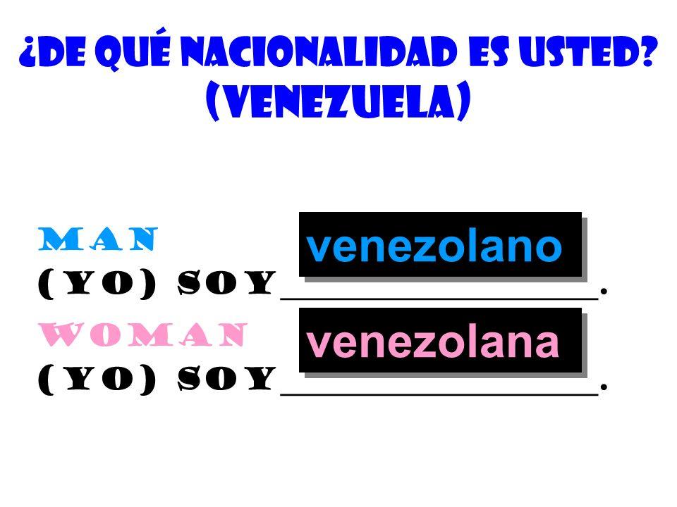 ¿cuÁl es su nacionalidad? (Honduras) man (yo) soy_____________________. woman (yo) soy_____________________. hondureño hondureña