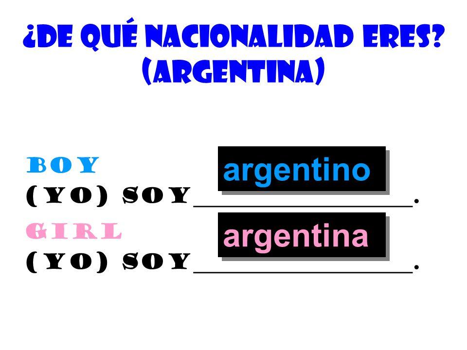 ¿De quÉ nacionalidad eres? ¿cuÁl es tu nacionalidad? (yo) soy______________________. nationality