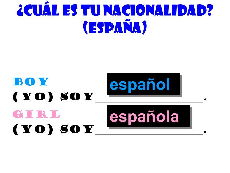 ¿De quÉ nacionalidad eres? (chile) Boy (yo) soy_____________________. chileno girl (yo) soy_____________________. chilena