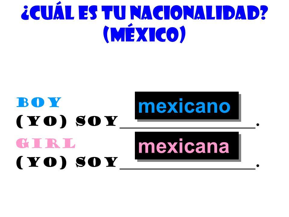 ¿cuÁl es tu nacionalidad? (EspaÑa) Boy (yo) soy_____________________. girl (yo) soy_____________________. español española