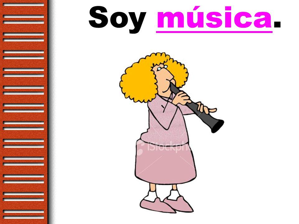 Soy músico.