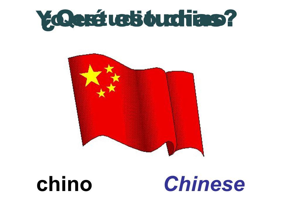 chino Chinese ¿Qué estudias? Yo estudio chino.