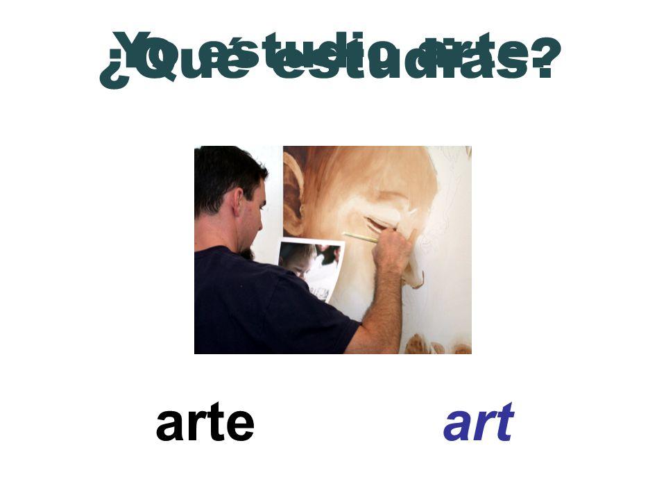 arte art ¿Qué estudias? Yo estudio arte.