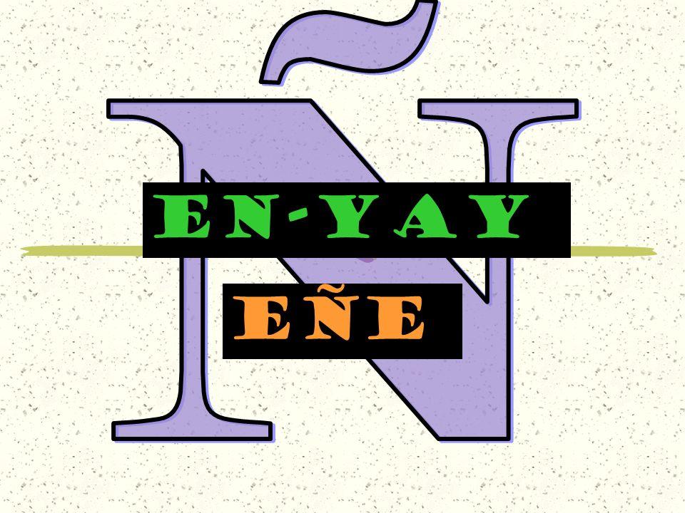 EN-YAY eÑe