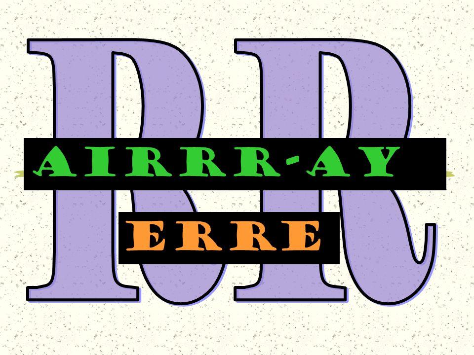 AIRRR-AY erre