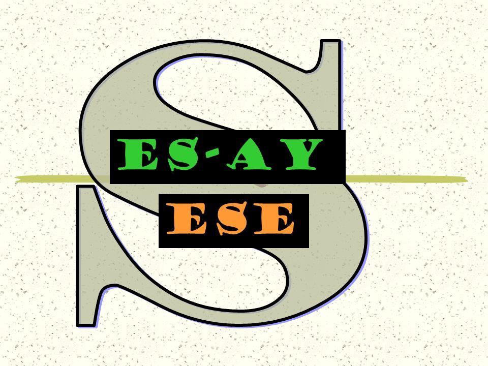 ES-AY ese