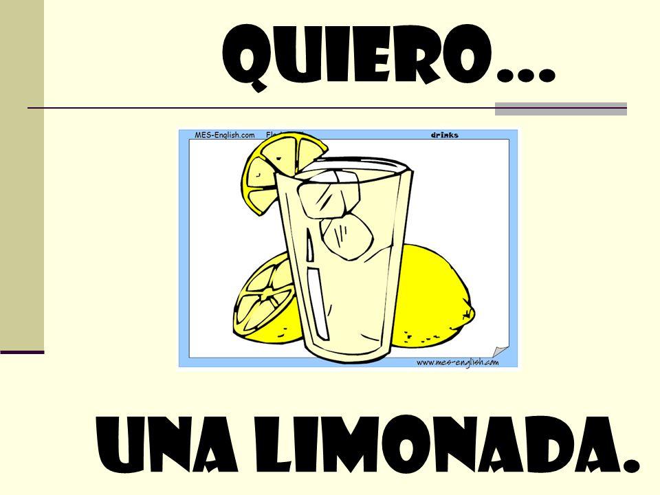 quiero… Una limonada.