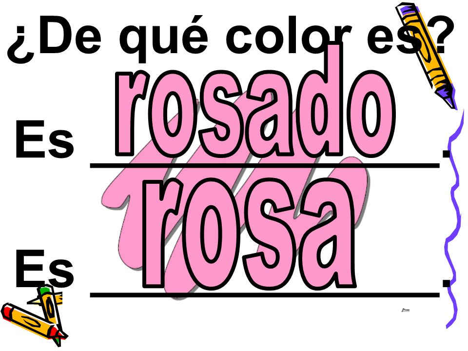 ¿De qué color es?Es ___________.