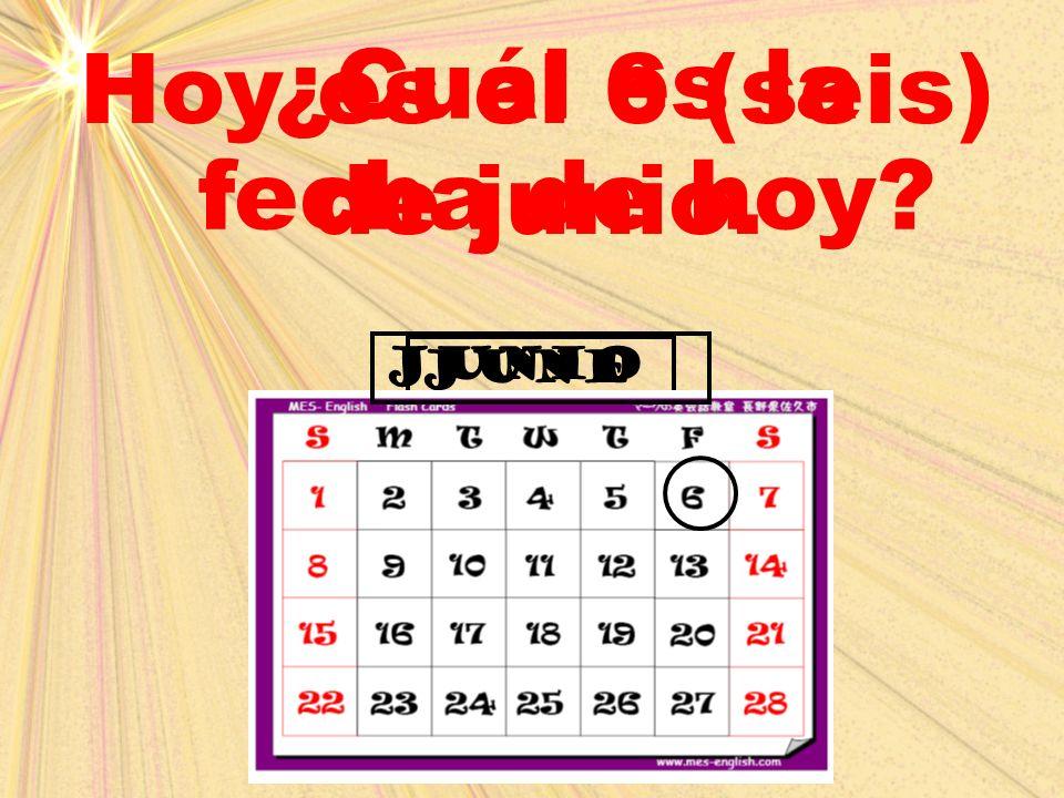 june ¿Cuál es la fecha de hoy? Hoy es el 6 (seis) de junio. junio